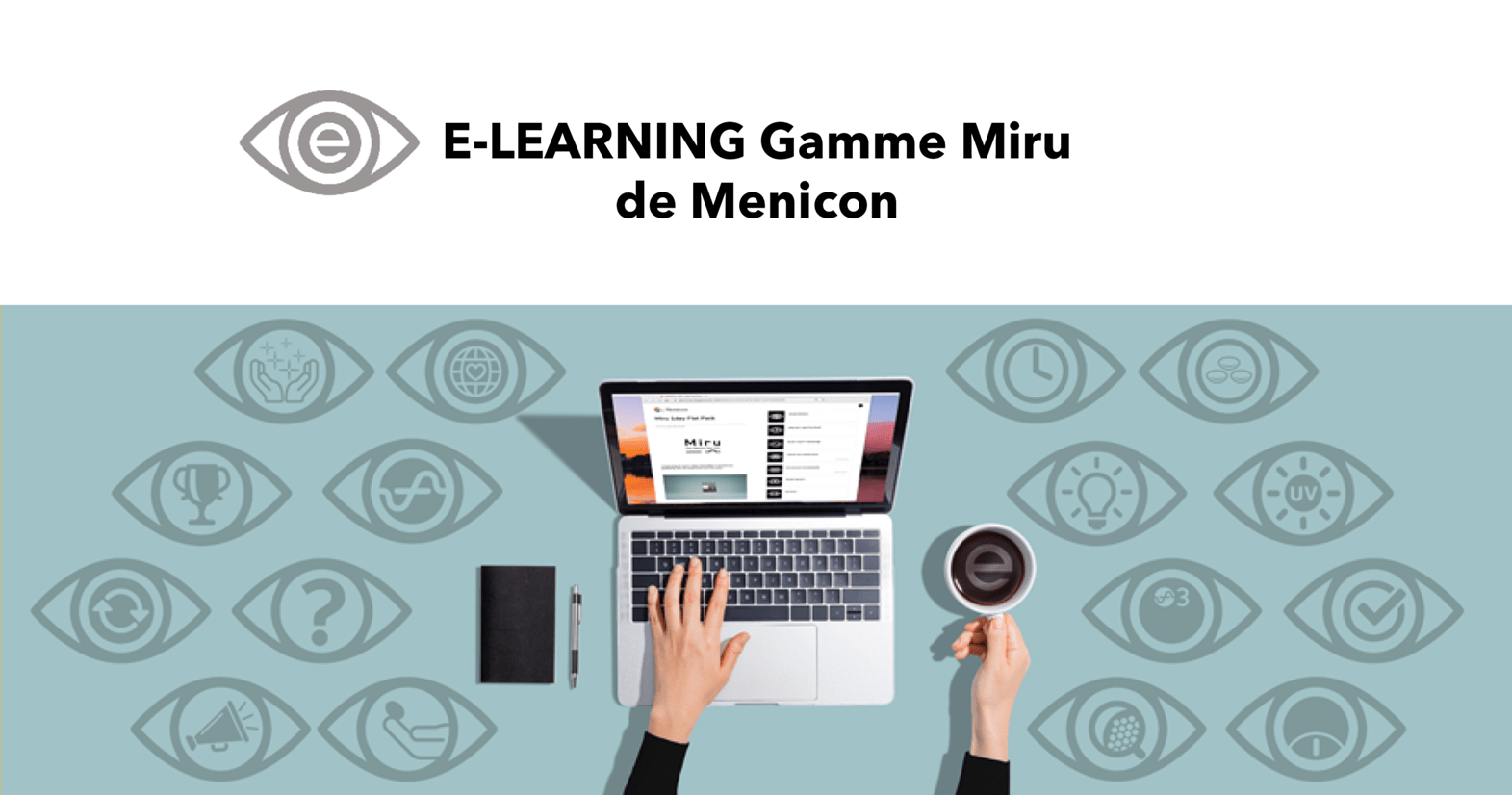 Photo de l'actualite campusmenicon - E-LEARNING Gamme Miru de Menicon